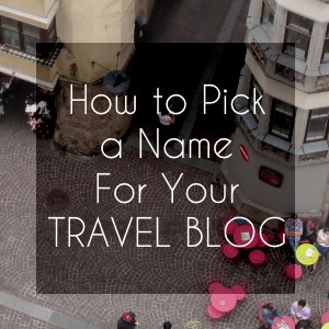 how to pick a name for your travel blog f
